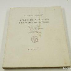 Libros de segunda mano: APLEC DE NON-NONS I CANÇONS DE BRESSOL, 1948, CANÇONER POPULAR CATALÀ, BARCELONA.. Lote 105157303