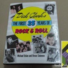 Libros de segunda mano: USLAN, MICHAEL/ SOLOMON, BRUCE:DICK CLARK'S THE FIRST 25 YEARS OF ROCK AND ROLL. Lote 105887151