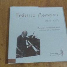 Libros de segunda mano: FEDERICO MOMPOU , 1893 - 1987 , HOMENAJE INTERNACIONAL EN EL CENTENARIO DE SU NACIMIENTO. Lote 106952931
