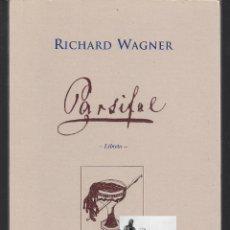 Libros de segunda mano: PARSIFAL - RICHARD WAGNER - LIBRETO - GOLPE DE DADOS - LIBROS DEL INNOMBRABLE - 1999 - EXCELENTE. Lote 246188885