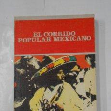 Second hand books - EL CORRIDO POPULAR MEXICANO - CUSTODIO, ALVARO. TDK332 - 107719451