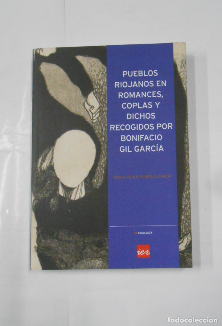 PUEBLOS RIOJANOS EN ROMANCES, COPLAS Y DICHOS RECOGIDOS POR BONIFACIO GIL GARCÍA. TDKLT2 (Libros de Segunda Mano - Bellas artes, ocio y coleccionismo - Música)