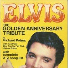 Libros de segunda mano: ELVIS THE GOLDEN ANNIVERSARY TRIBUTE -1984 EDICION INGLESA MUCHAS ILUSTRACIONES . Lote 107879335