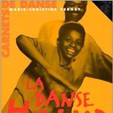 Libros de segunda mano: LA DANSE HIP HOP -1998 LIBRO ILUSTRADO + CD - RARO Y DESCATALOGADO LIBRO. Lote 107887043