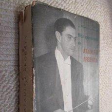 Libros de segunda mano: VIDA APASIONADA DE ATAULFO ARGENTA, POR JOSÉ MONTERO ALONSO. SANTANDER, 1959. Lote 108406407