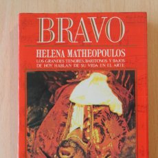 Second hand books - H.Matheopoulos - Bravo. Los grandes tenores, barítonos y bajos de hoy, hablan de su vida en el arte - 108408451
