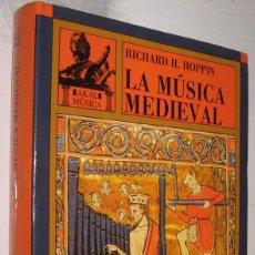 Libros de segunda mano: LA MUSICA MEDIEVAL - RICHARD HOPPIN - ILUSTRADO *. Lote 109278123