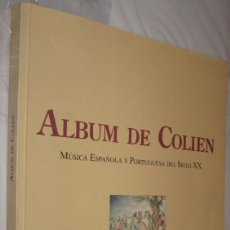 Libros de segunda mano: ALBUM DE COLIEN - MUSICA ESPAÑOLA Y PORTUGUESA DEL SIGLO XX - OBRAS BREVES PARA PIANO - GRAN TAMAÑO . Lote 109283655