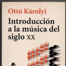Libros de segunda mano: INTRODUCCION A LA MUSICA DEL SIGLO XX - OTTO KAROLYI *. Lote 109295503