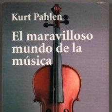 Libros de segunda mano: EL MARAVILLOSO MUNDO DE LA MUSICA - KURT PAHLEN *. Lote 109295659
