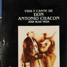 Libros de segunda mano: VIDA Y CANTE DE DON ANTONIO CHACÓN. JOSÉ BLAS VEGA - CINTERCO, 1990.. Lote 109297951