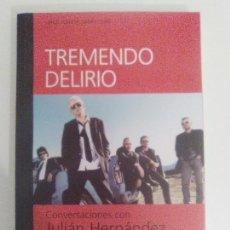 Libros de segunda mano: TREMENDO DELIRIO CONVERSACIONES CON JULIAN HERNANDEZ Y BIOGRAFIA DE SINIESTRO TOTAL (2002 ZONA OBRAS. Lote 109316559