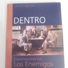 Libros de segunda mano: DENTRO CONVERSACIONES CON LOS ENEMIGOS Y BIOGRAFIA ( 2001 ZONA DE OBRAS ) KIKE BABAS & KIKE TURRON. Lote 109316619