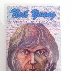 Libros de segunda mano: NEIL YOUNG EN EL OJO DEL HURACAN ( 1993 LA ENCRUCIJADA ) IGNACIO JULIA BUFFALO SPRINGFIELD CSN&Y. Lote 109316907