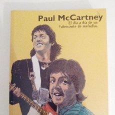 Libros de segunda mano: PAUL MCCARTNEY EL DIA A DIA DE UN FABRICANTE DE MELODIAS (2003 EDITORIAL MILENIO ) BEATLES . Lote 109316979