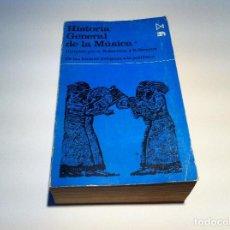 Libros de segunda mano: HISTORIA GENERAL DE LA MÚSICA (TOMO 1) DE LAS FORMAS ANTIGUAS A LA POLIFONÍA. ED. ISTMO, 1983.. Lote 138104997