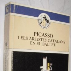 Libros de segunda mano: PICASSO I ELS ARTISTES CATALANS EN EL BALLET - JOAN JOSP THARRATS - ILUSTRADO *. Lote 109850527