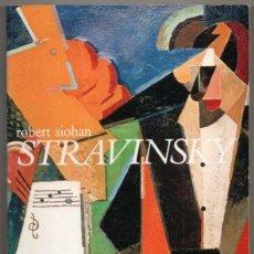 Libros de segunda mano: STRAVINSKY - ROBERT SIOHAN - ILUSTRADO *. Lote 109859607