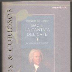 Libros de segunda mano: BACH, LA CANTATA DEL CAFE - DOMINGO DEL CAMPO - ILUSTRADO *. Lote 109864887