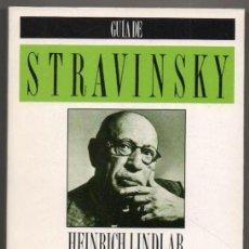 Libros de segunda mano: GUIA DE STRAVINSKY - HEINRICH LINDLAR *. Lote 109870599