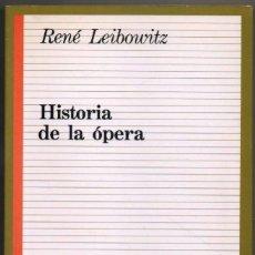 Libros de segunda mano: HISTORIA DE LA OPERA - RENE LEIBOWITZ *. Lote 109871179