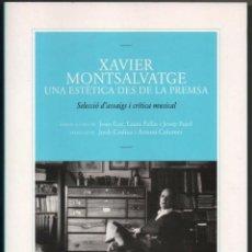 Libros de segunda mano: XAVIER MONTSALVATGE - UNA ESTETICA DES DE LA PREMSA - JOAN GAY Y OTROS - EN CATALAN *. Lote 109875287