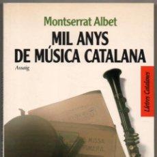 Libros de segunda mano: MIL ANYS DE MUSICA CATALANA - MONTSERRAT ALBET - EN CATALAN *. Lote 109876371