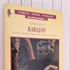 Libros de segunda mano: KARAJAN LAS MÁS REVELADORAS CONFESIONES DEL MAESTRO DE LOS MAESTROS - OSBORNE RICHARD. Lote 110037555