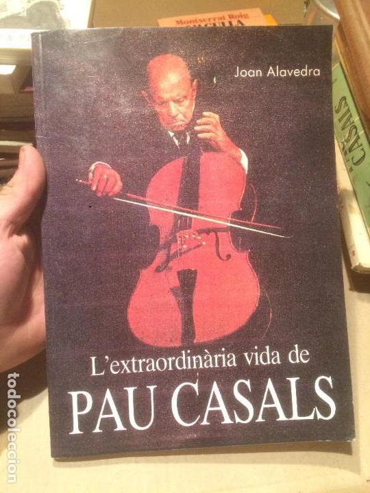 ANTIGUO LIBRO L'EXTRAUDINÀRIA VIDA DE PAU CASALS POR JOAN ALAVEDRA AÑO 1989 (Libros de Segunda Mano - Bellas artes, ocio y coleccionismo - Música)
