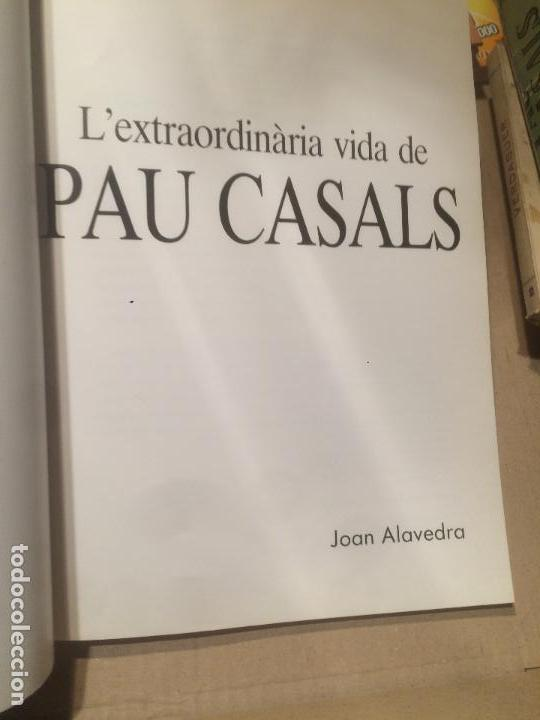 Libros de segunda mano: Antiguo libro l'extraudinària vida de Pau Casals por Joan Alavedra año 1989 - Foto 2 - 110130687