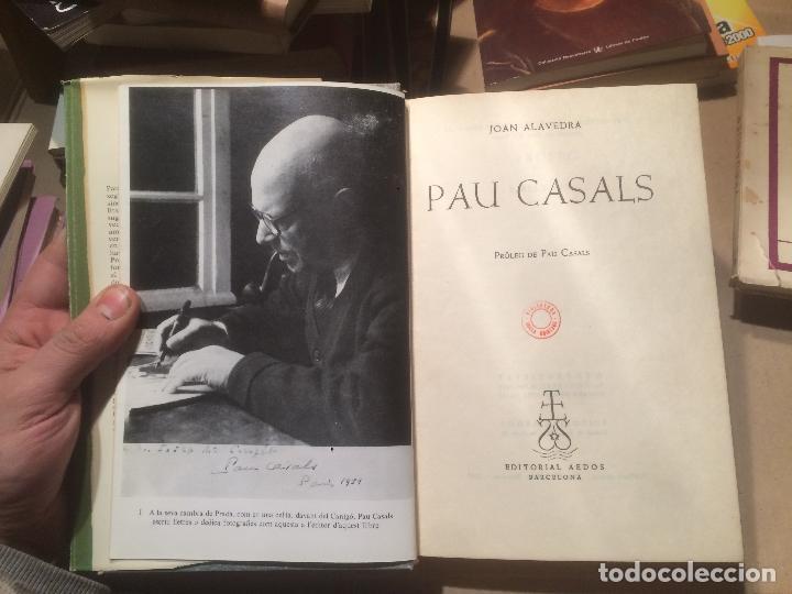 Libros de segunda mano: Antiguo libro Pau Casals por Joan Alavedra año 1962 - Foto 3 - 110133227