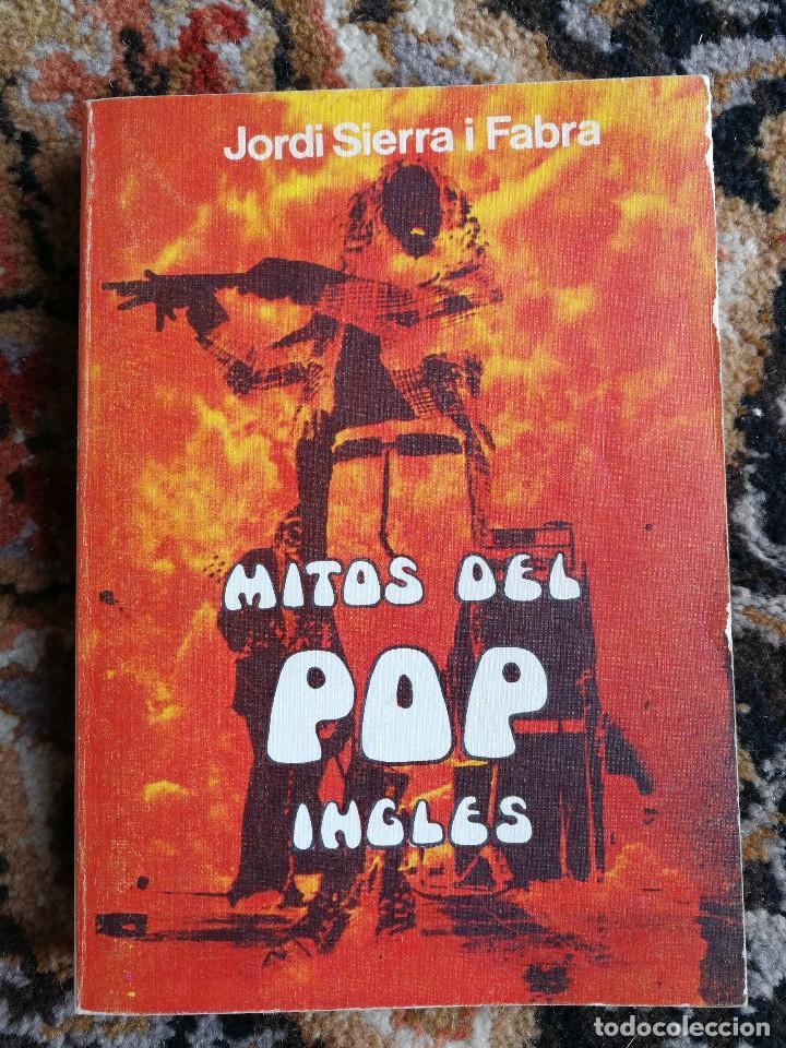 MITOS DEL POP INGLÉS- JORDI SIERRA I FABRA,1984.THE WHO, ROLLING STONES, BOWIE, CLAPTON, PINK FLOYD (Libros de Segunda Mano - Bellas artes, ocio y coleccionismo - Música)