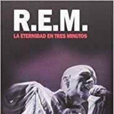 Libros de segunda mano: R.E.M. LA ETERNIDAD EN TRES MINUTOS - COMPLETA BIOGRAFIA 17X24 PÁGINAS: 336 -INDIE ROCK. Lote 110463563