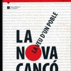 Libros de segunda mano: LA NOVA CANÇÓ - LA VEU D'UN POBLE - EXPOSICIÓ AL MUSEU HISTÒRIA DE CATALUNYA. Lote 111040375