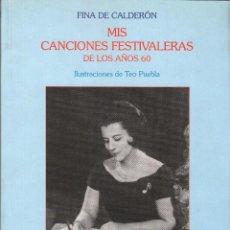 Libros de segunda mano: FINA DE CALDERÓN. MIS CANCIONES FESTIVALERAS DE LOS AÑOS 60. Lote 111103403