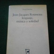 Libros de segunda mano: JEAN-JACQUES ROUSSEAU: LENGUAJE, MÚSICA Y SOLEDAD. Lote 111169691