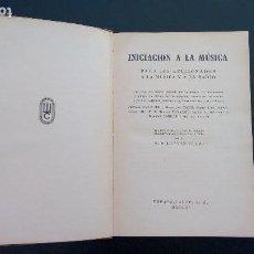 Libros de segunda mano: INICIACIÓN A LA MÚSICA. PARA LOS AFICIONADOS A LA MÚSICA Y A LA RADIO. G. PRADO. ESPASA-CALPE 1946. Lote 111193847