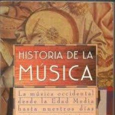 Libros de segunda mano: HISTORIA DE LA MÚSICA. LA MÚSICA OCCIDENTAL DESDE LA EDAD MEDIA HASTA NUESTROS DÍAS . Lote 111792939