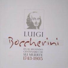 Libros de segunda mano: LUIGI BOCCHERINI EN EL SEGUNDO CENTENARIO DE SU MUERTE 1743-1805. Lote 112127979