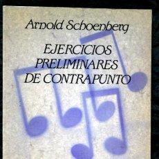 Libros de segunda mano: EJERCICIOS PRELIMINARES DE CONTRAPUNTO - ARNOLD SCHOENBERG - LABOR. Lote 112154203