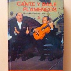 Libros de segunda mano: CANTE Y BAILE FLAMENCOS - DOMINGO MANFREDI CANO - EVEREST - 1983 - NUEVO. Lote 112183171