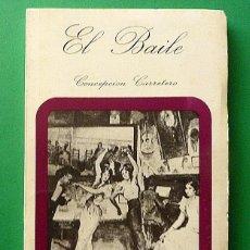 Libros de segunda mano: EL BAILE - CONCEPCIÓN CARRETERO - GRUPO ANDALUZ DE EDICIONES - 1981 (1ª EDICIÓN). Lote 112183455