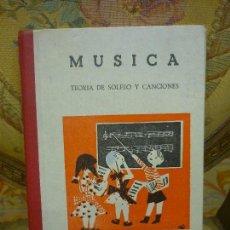 Libros de segunda mano: MÚSICA. TEORÍA DE SOLFEO Y CANCIONES, DE MARÍA ÁNGELES R. CANDELA Y JUANA MONTERO. 1.962.. Lote 112197019