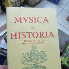 Libros de segunda mano: LIBRO MÚSICA E HISTORIA LOS FUNDAMENTOS DE LA MÚSICA OCCIDENTAL JOAQUIN ARNAU 1989 L-2604-580. Lote 112603867
