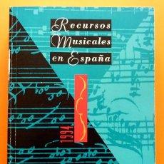 Libros de segunda mano: RECURSOS MUSICALES EN ESPAÑA 1994 - CENTRO DOCUMENTACIÓN MUSICAL - 1994. Lote 112807271