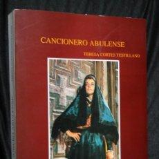 Libros de segunda mano: CANCIONERO ABULENSE - TERESA CORTES TESTILLANO - ILUSTRADO. Lote 113057607