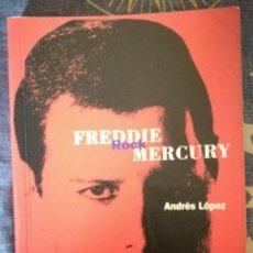 Libros de segunda mano: FREDDIE MERCURY -ANDRES LOPEZ .EDITORIAL LA MASCARA - 1ª EDICIÓN 1999 - QUEEN - BIOGRAFIA ROCK. Lote 113165251