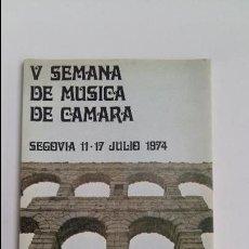 Libros de segunda mano: V SEMANA DE MUSICA DE CAMARA. SEGOVIA 11/17 JULIO 1974. W. Lote 113748091