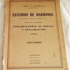 Libros de segunda mano: ESTUDIOS DE HARMONÍA; V. ARIN, P. FONTANILLA - CONSERVATORIO DE MÚSICA Y DECLAMACIÓN 1960. Lote 113883039