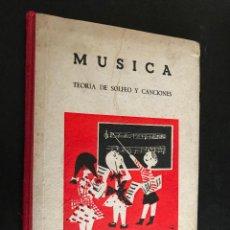 Libros de segunda mano: MUSICA. TEORIA DE SOLFEO Y CANCIONES. SECCION FEMENINA DE F.E.T. Y DE LAS J.O.N. Lote 114361619